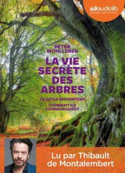 La vie secrète des arbres : ce qu'ils ressentent, comment ils communiquent, un monde inconnu s'ouvre à nous / Peter Wohlleben, aut. | Wohlleben, Peter (1964-....). Auteur