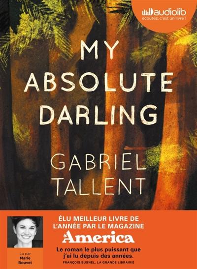 My absolute darling : Texte intégral | Tallent, Gabriel. Auteur