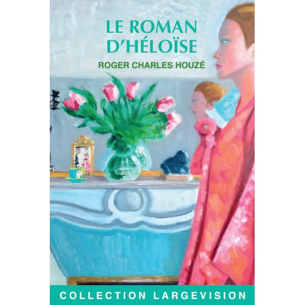 Le roman d'Héloïse  : Texte intégral
