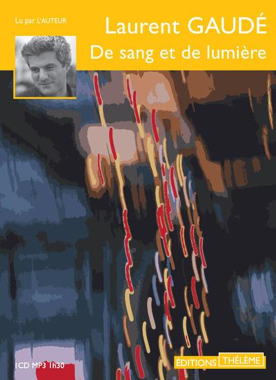De sang et de lumière : Texte intégral | Gaudé, Laurent. Auteur