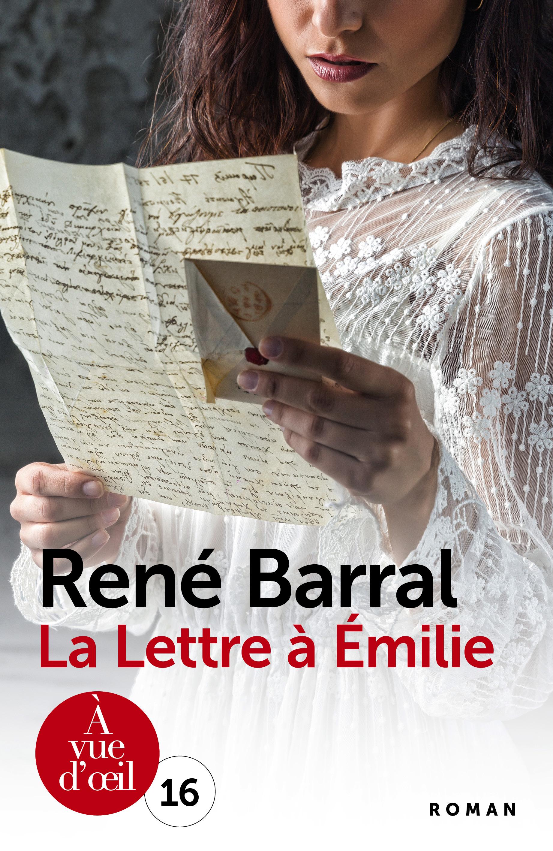 Lettre à Emilie (La) : Texte intégral | Barral, René (1938-....). Auteur