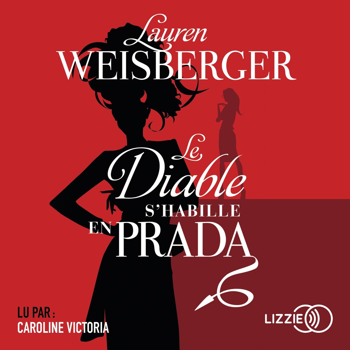 diable s'habille en Prada (Le) | Weisberger, Lauren. Auteur