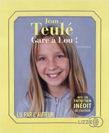 Gare à Lou ! : Texte intégral   Teulé, Jean (1953-....). Auteur